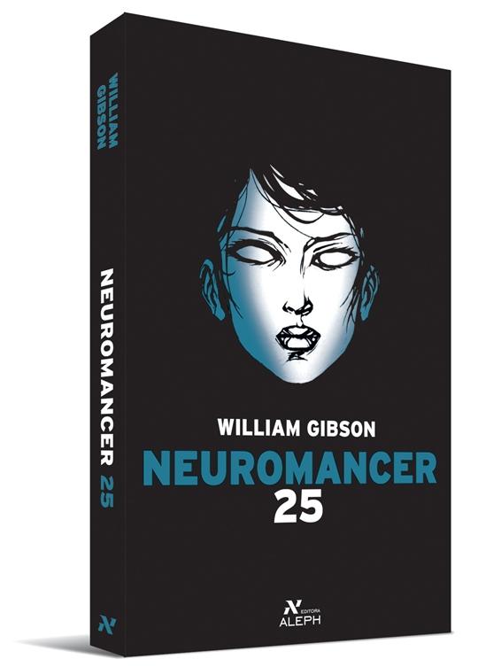 Photo of Neuromancer | Edição comemorativa de 25 anos do clássico que inspirou o filme Matrix! (Impressões)