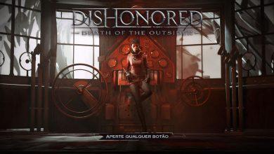 Photo of Dishonored: A Morte do Estranho | O fim da Era Kaldwin! (Impressões)